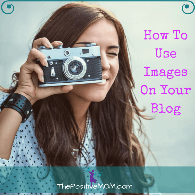How To Use Images On Your Blog - Best Practices For Bloggers