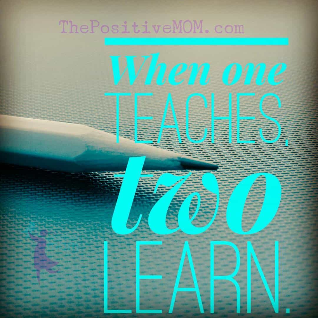 When one teaches, two learn!