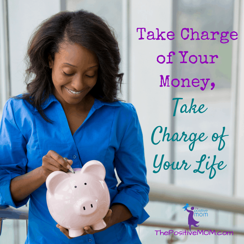 Take charge of your money, take charge of your life!