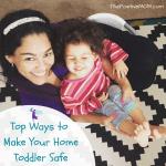 Top Ways To Make Your Home Toddler Safe #ArribaCerradosSeguros #Ad