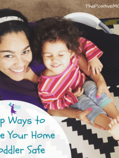Top Ways To Make Your Home Toddler Safe #ArribaCerradosSeguros #Ad