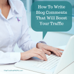 How to write blog comments that will boost your traffic