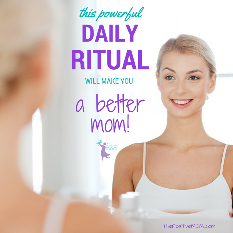 This powerful daily ritual will make you a better mom!