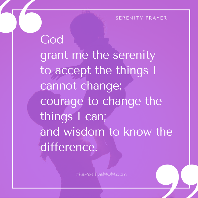 The Serenity Prayer - God, grant me the serenity to accept the things I cannot change; courage to change the things I can; and wisdom to know the difference