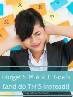 Forget Smart Goals