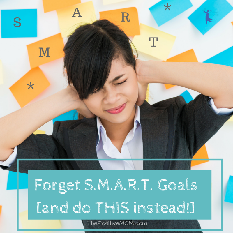 Forget Smart Goals