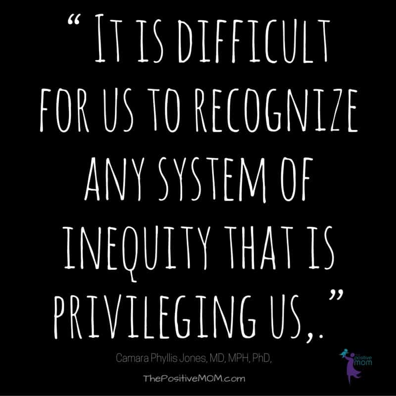 It is difficult for us to recognize any system of inequity that is privileging us! End racism and discrimination!