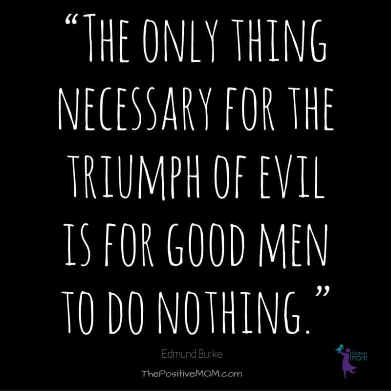 """""""The only thing necessary for the triumph of evil is for good men to do nothing."""" End racism and discrimination!"""