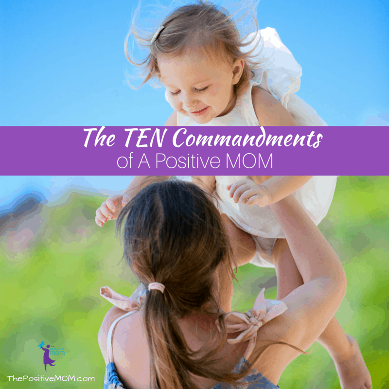 The Ten Commandments Of A Positive MOM