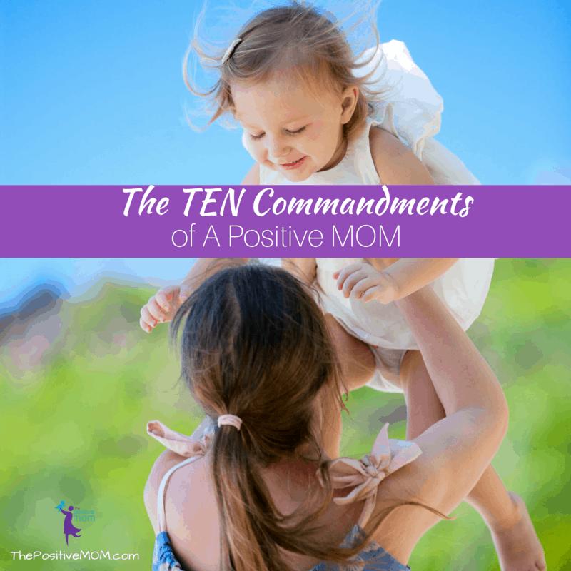 The Ten Commandments Of A Positive MOM
