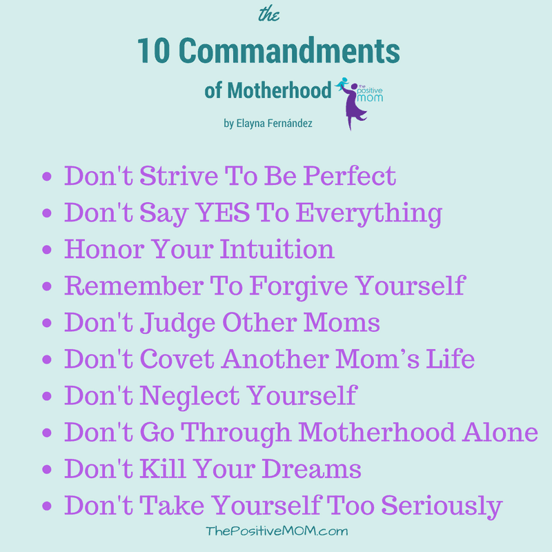 The Ten Commandments of Motherhood - by Elayna Fernandez ~ The Positive MOM