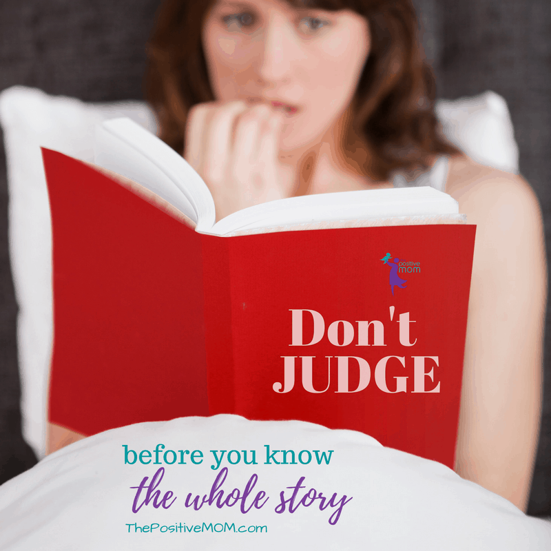 Do not judge before you know the whole story.