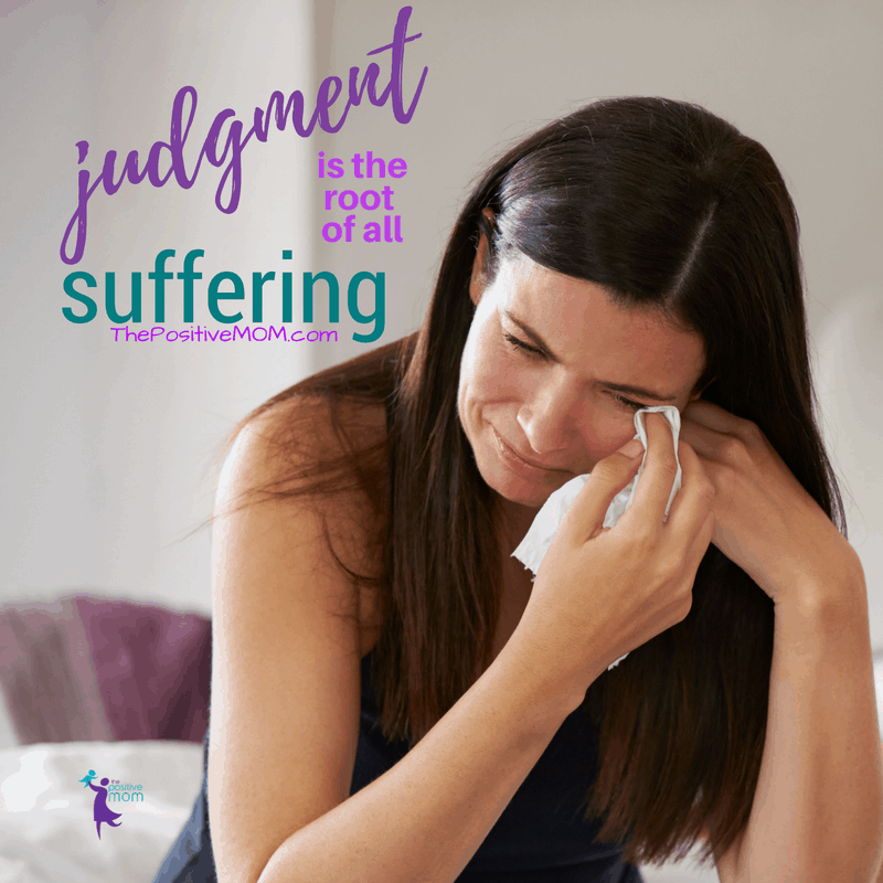 Judgment is the root of all suffering