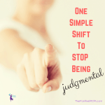 One simple shift to stop being judgmental of other moms