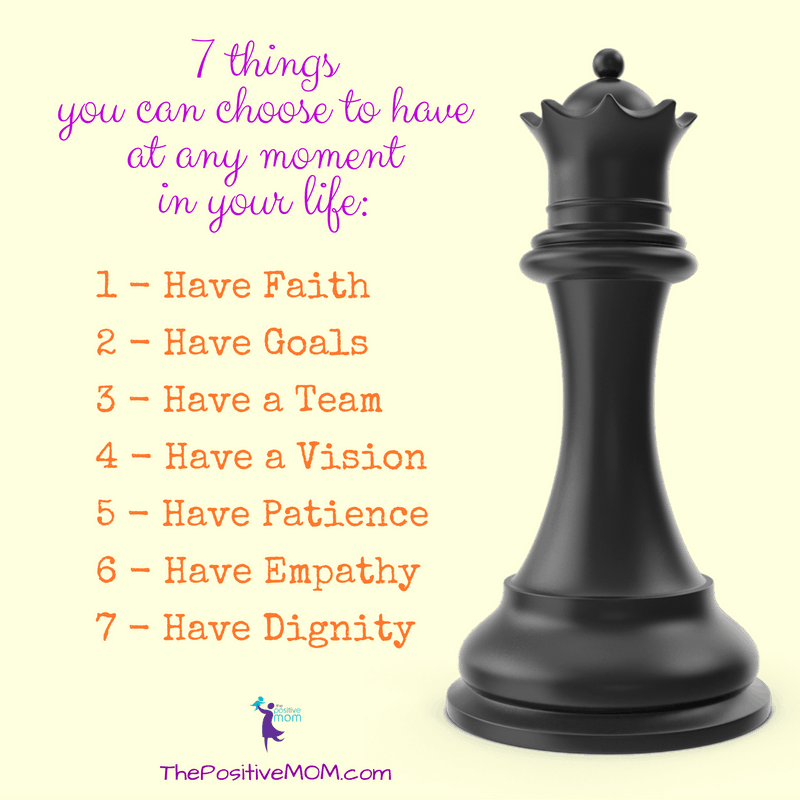 7 things you can choose to have at any moment in your life