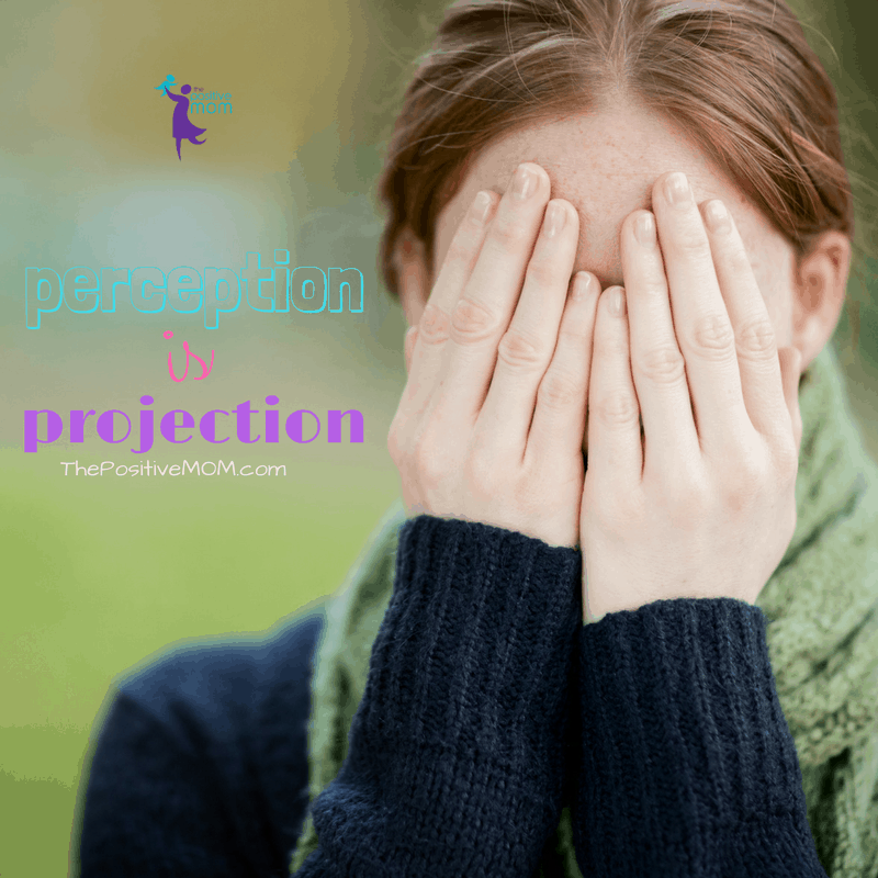 Perception is projection. When you judge other moms, you're judging yourself. Elayna Fernandez ~ The Positive MOM
