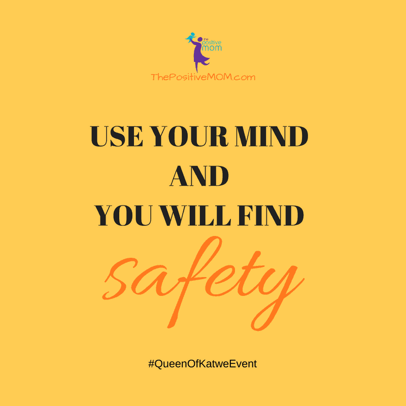 Use your mind and you will find safety #QueenOfKatwe #QueenOfKatweEvent