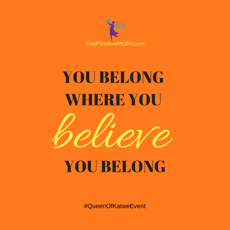 You belong where you believe you belong #QueenOfKatwe #QueenOfKatweEvent