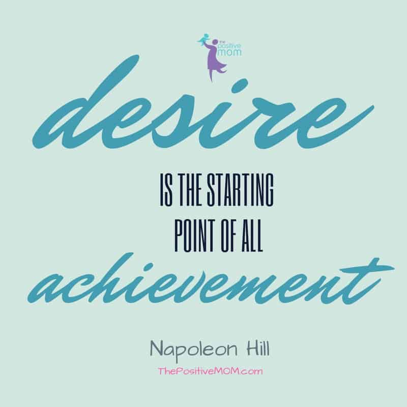 Desire is the starting point of all achievement - Napoleon Hill