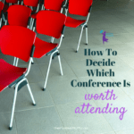 How To Decide Which Conference Is Worth Attending