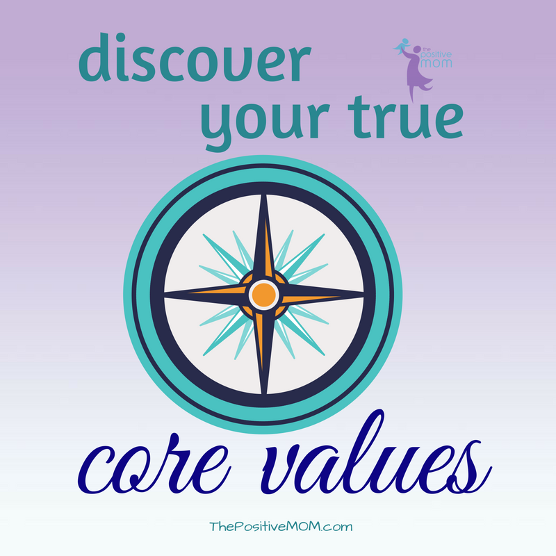 Discover your true core values | Elayna Fernandez ~ The Positive MOM