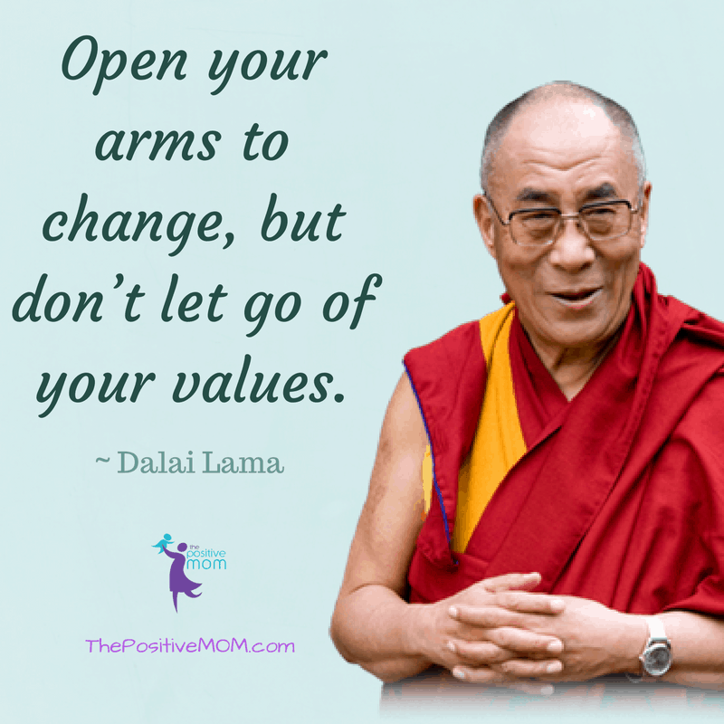 Open your arms to change but do not let go of your values. Dalai Lama