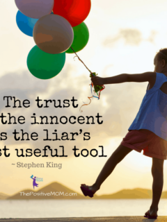 The trust of the innocent is the liar's most useful tool