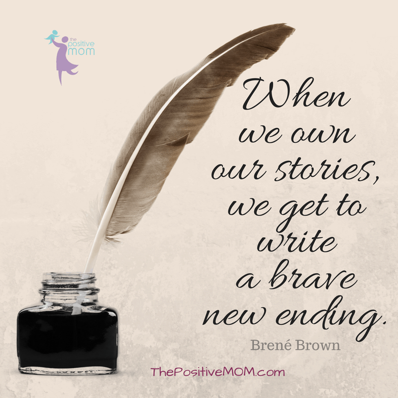 When we own our stories, we get to write a brave new ending. ~ Brené Brown quote