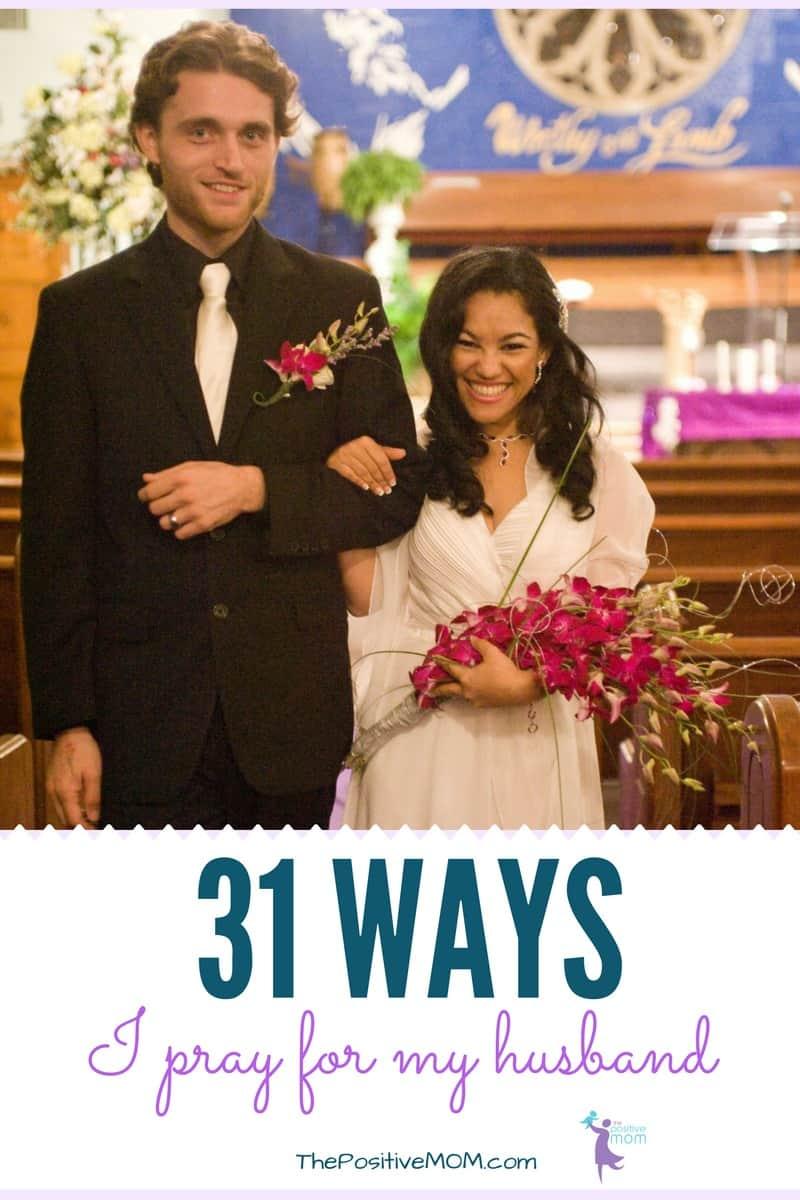 31 ways I pray for my husband | Elayna Fernandez ~ The Positive MOM