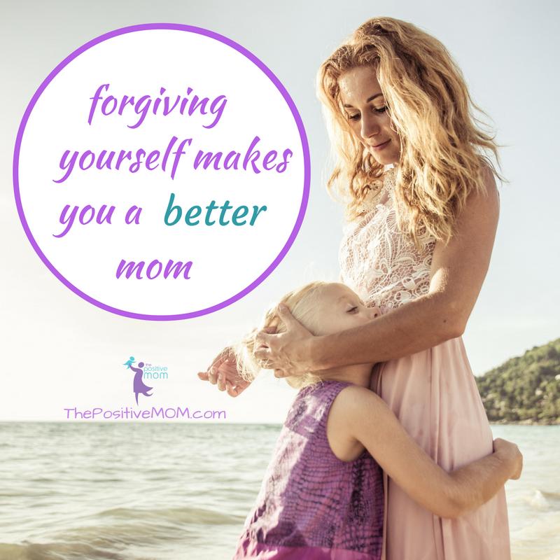 Forgiving yourself makes you a better mom | Elayna Fernandez ~ The Positive MOM