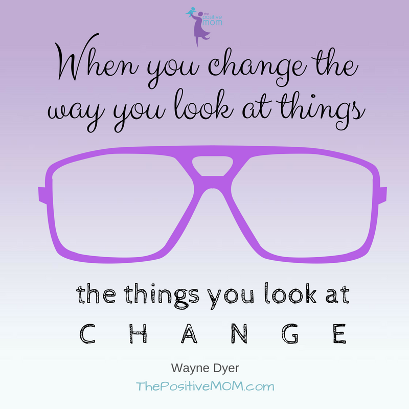 when-you-change-the-way-you-look-at-things-the-things-you-look-at-change-wayne-dyer-quote
