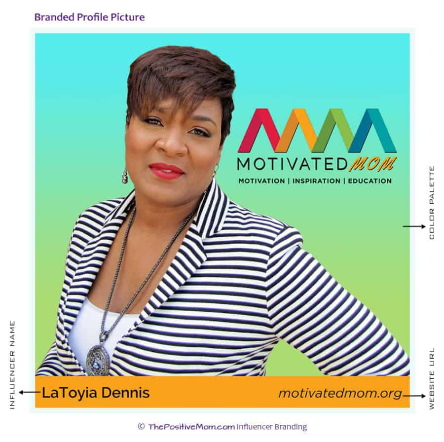 LaToyia Dennis branded profile picture - The Positive MOM influencer branding
