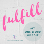 My ONE Word This Year: FULFILL