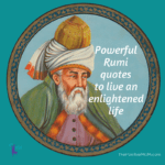 13 Powerful Rumi Quotes To Live An Enlightened Life