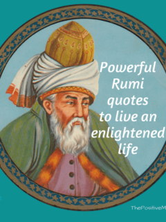 Powerful Rumi quotes to live an enlightened life ~ The Positive MOM
