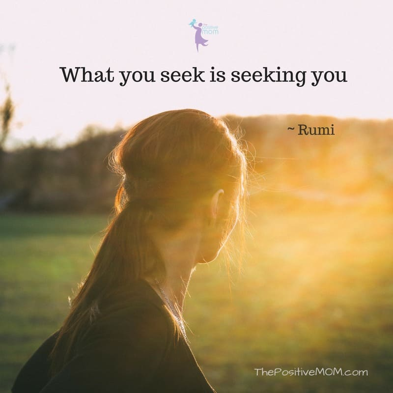 What you seek is seeking you ~ Rumi quotes