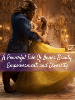 A powerful tale of inner beauty, empowerment, and diversity ~ Beauty and the Beast live action remake 2017