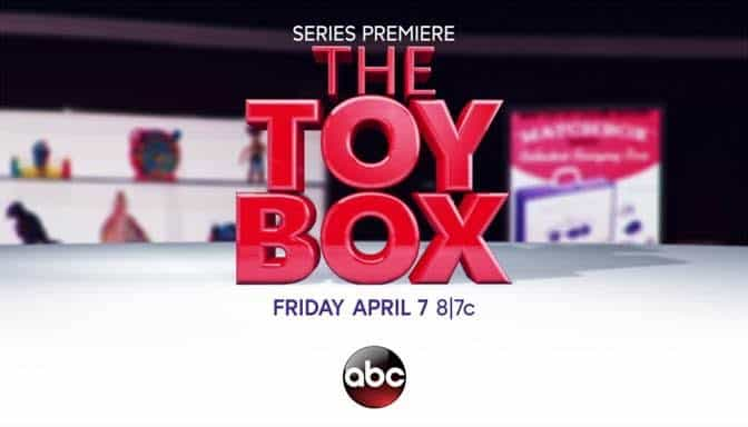 ABC series premiere of The Toy Box #ABCTVEvent
