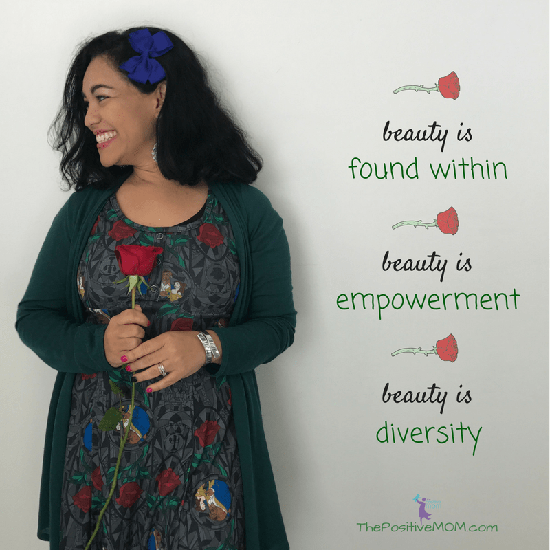 True beauty is found within, true beauty is empowerment, true beauty is diversity ~ Beauty and The Beast