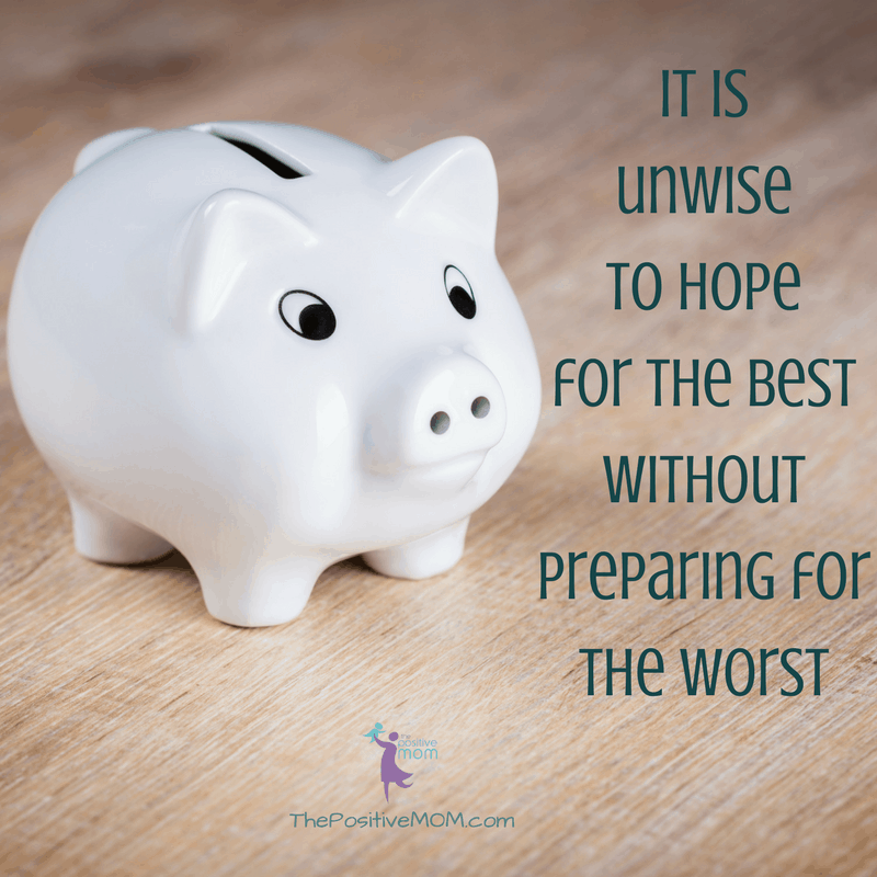 It is unwise to hope for the best without preparing for the worst. | Elayna Fernandez ~ The Positive MOM