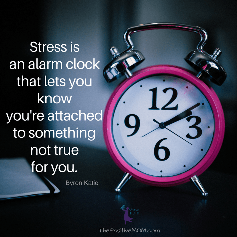 Stress is an alarm clock that lets you know you're attached to something not true for you. Byron Katie quotes