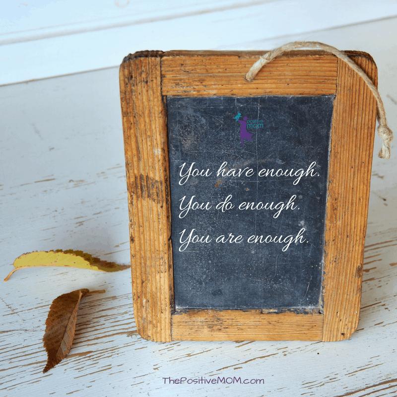 You have enough, you do enough, you are enough ~- Elayna Fernandez ~ The Positive MOM
