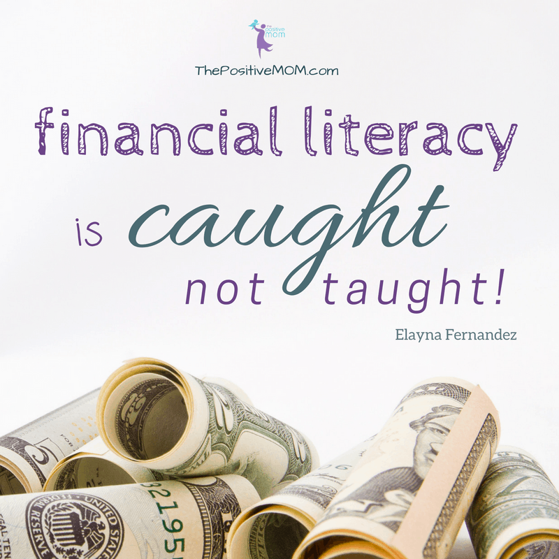 Financial literacy is caught, not taught! - Elayna Fernandez ~ The Positive MOM