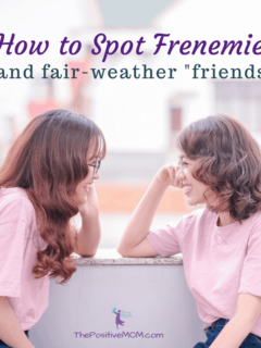 How to spot frenemies and fair-weather friends - Elayna Fernandez ~ The Positive MOM