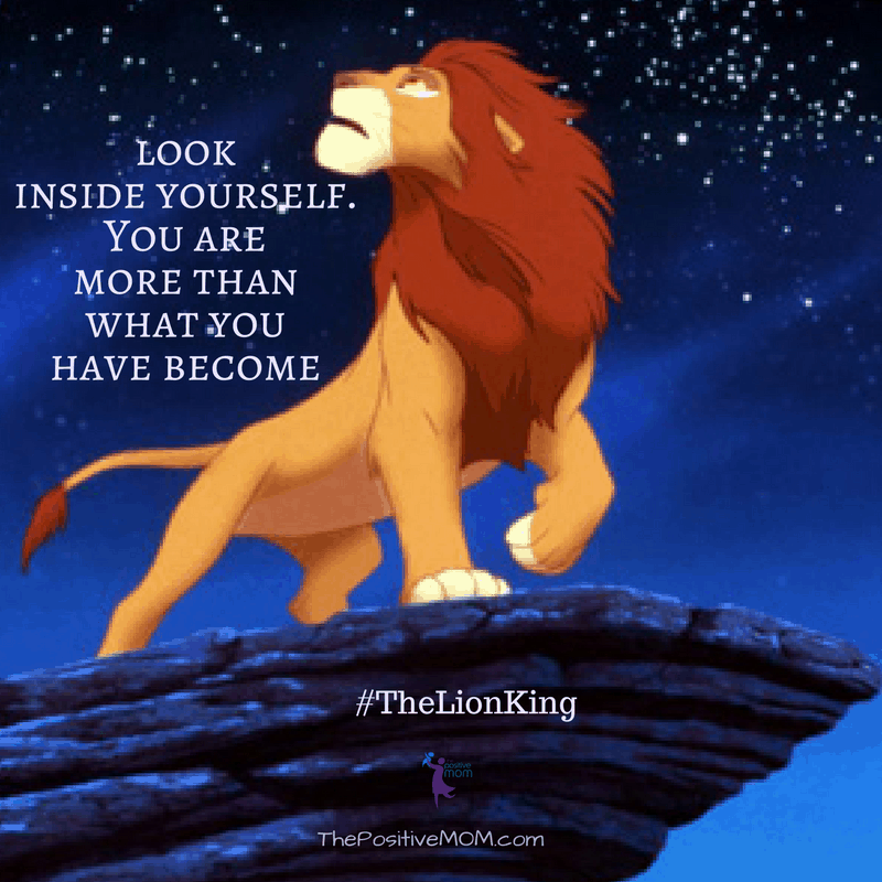 """Look inside yourself. You are more than what you have become."" ~ Mufasa  (James Earl Jones) ~ The Lion King quote"
