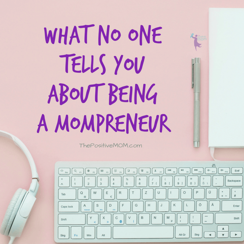 What no one tells you about being a mompreneur (mom entrepreneur)  - Elayna Fernandez ~ The Positive MOM