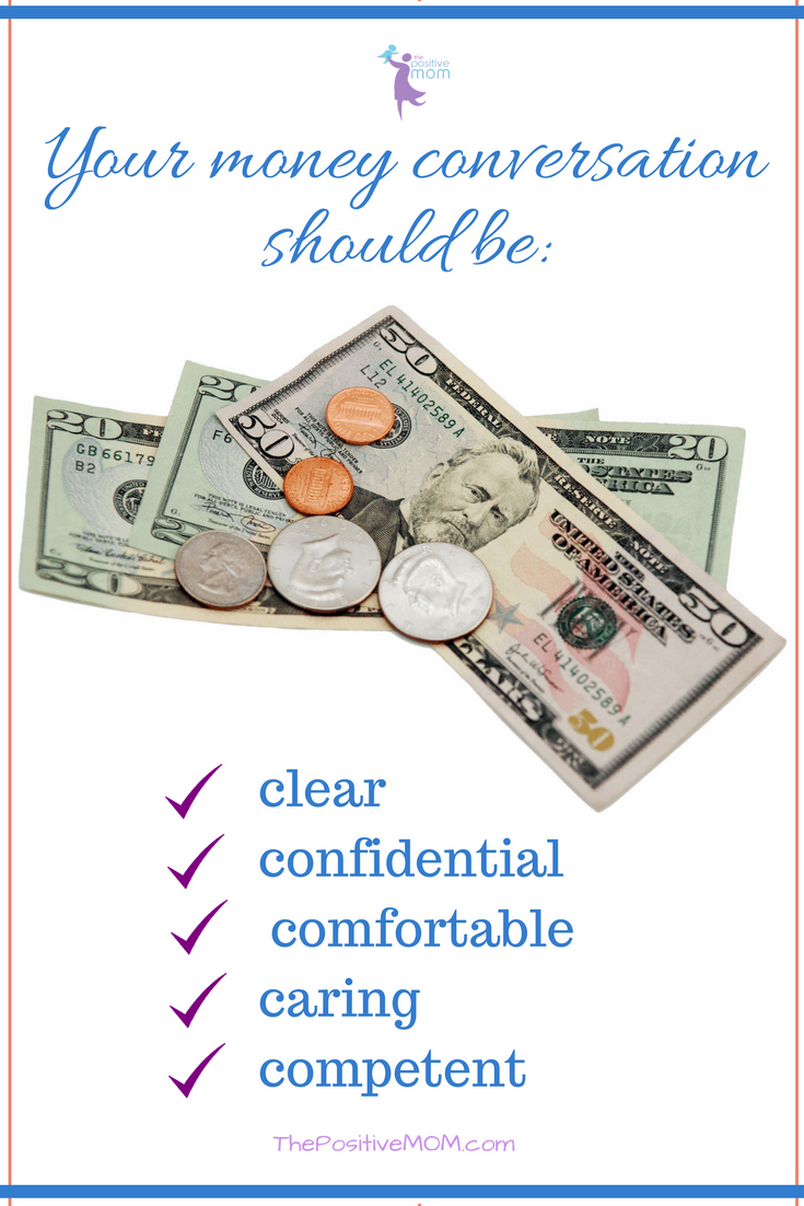 Your money conversation should be clear, confidential, comfortable, caring, and competent.  Elayna Fernandez ~ The Positive MOM