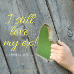 I Still Love My Ex And I Always Will