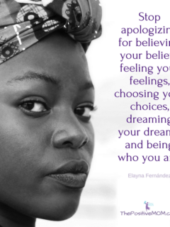 Stop apologizing for believing your beliefs, for feeling your feelings, for choosing your choices, for dreaming your dreams, and for being who you are.