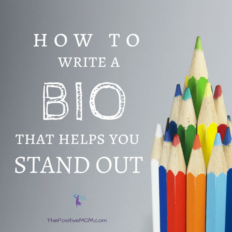 How to write a bio that helps you stand out as a mompreneur - Elayna Fernandez ~ The Positive MOM
